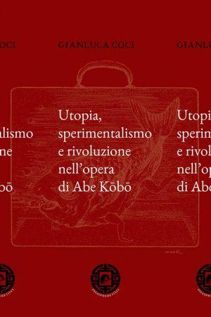 Utopia, sperimentalismo e rivoluzione nell'opera di Abe Kōbō