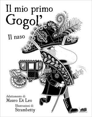 Il mio primo Gogol'. Il naso